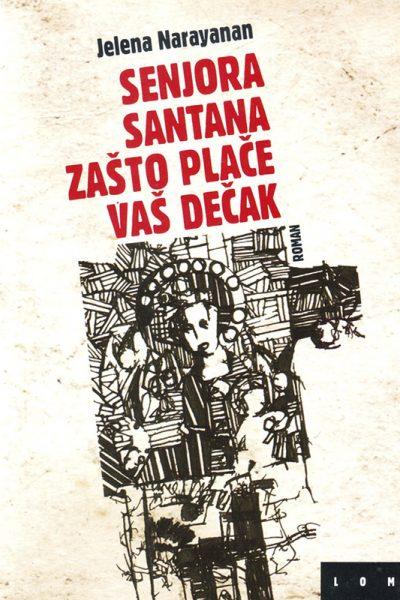 Senjora Santana, zašto plače vaš dečak